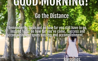 Morning Wishes:  Go the Distance