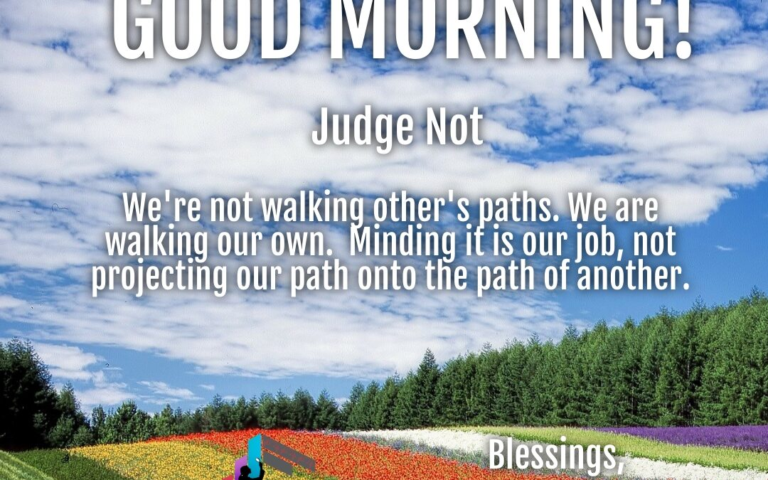 Morning Wishes:  Judge Not