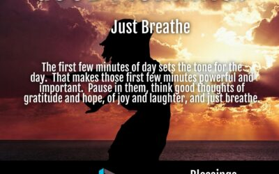 Morning Wishes:  Just Breathe