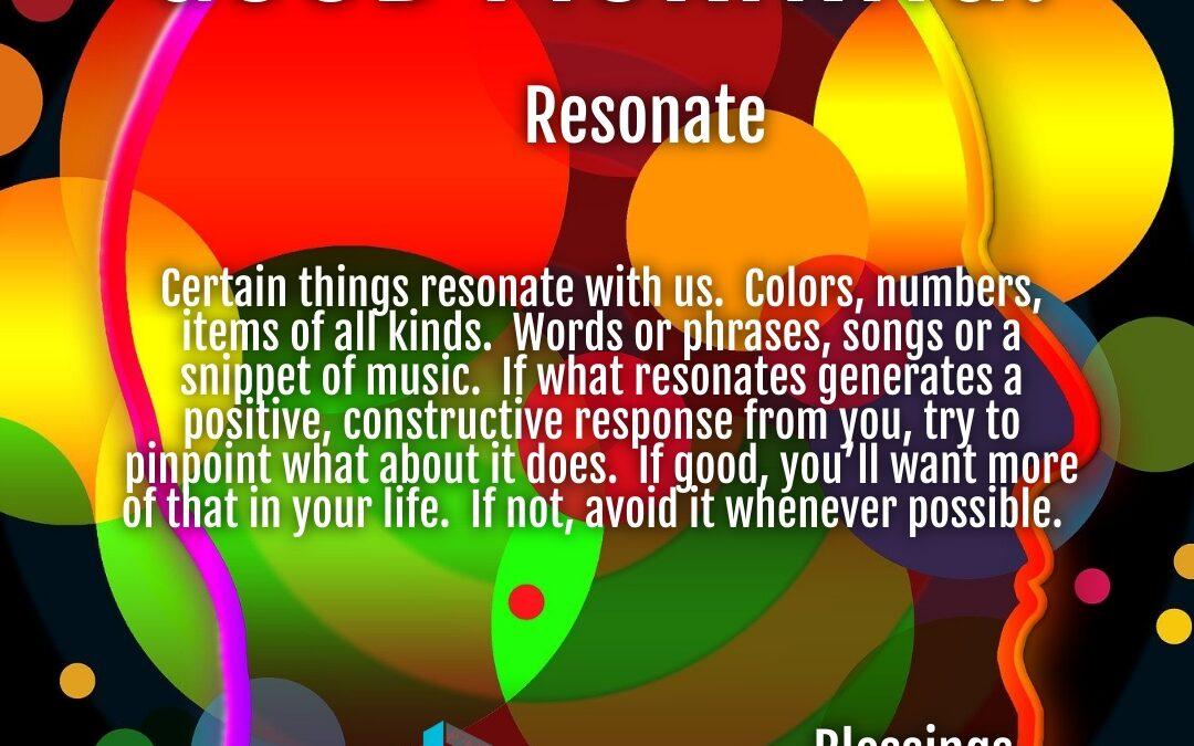 Morning Wishes:  Resonate