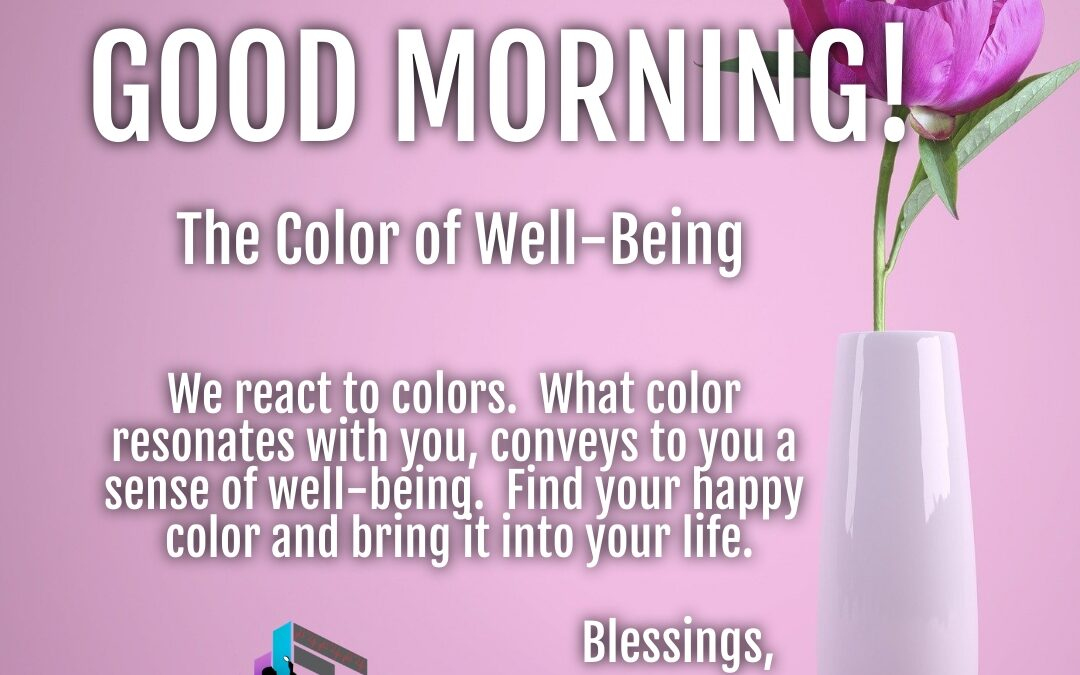 Morning Wishes:  The Color of Well-Being