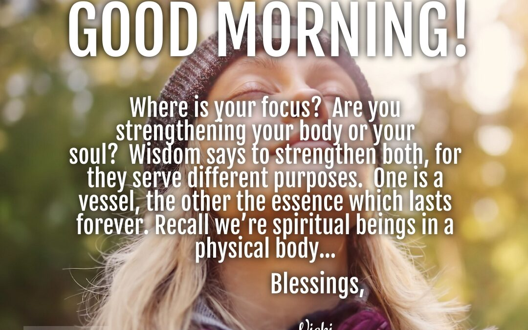 Good Morning:  Where Is Your Focus?
