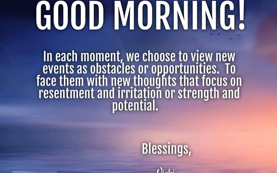 Good Morning:  Momentary Choices