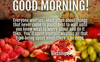 Good Morning:  Wasted Worry