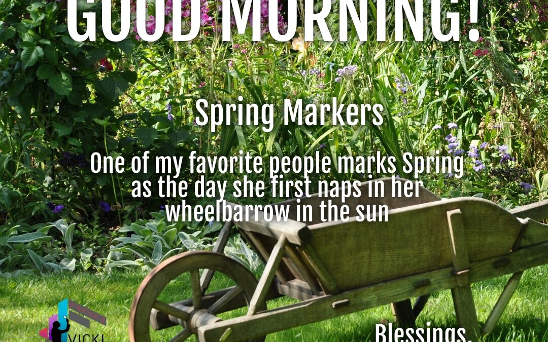 Good Morning:  Spring Markers