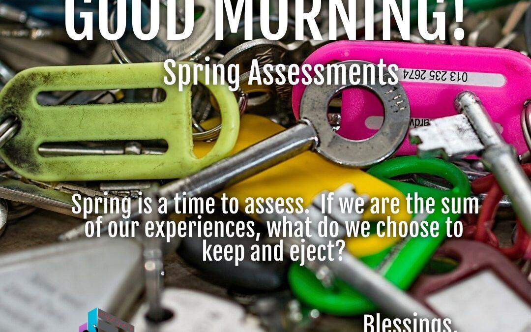 Good Morning:  Spring Assessments