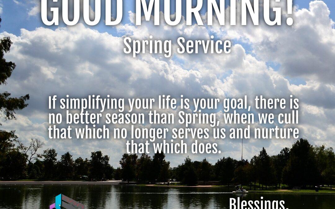 Good Morning:  Spring Service