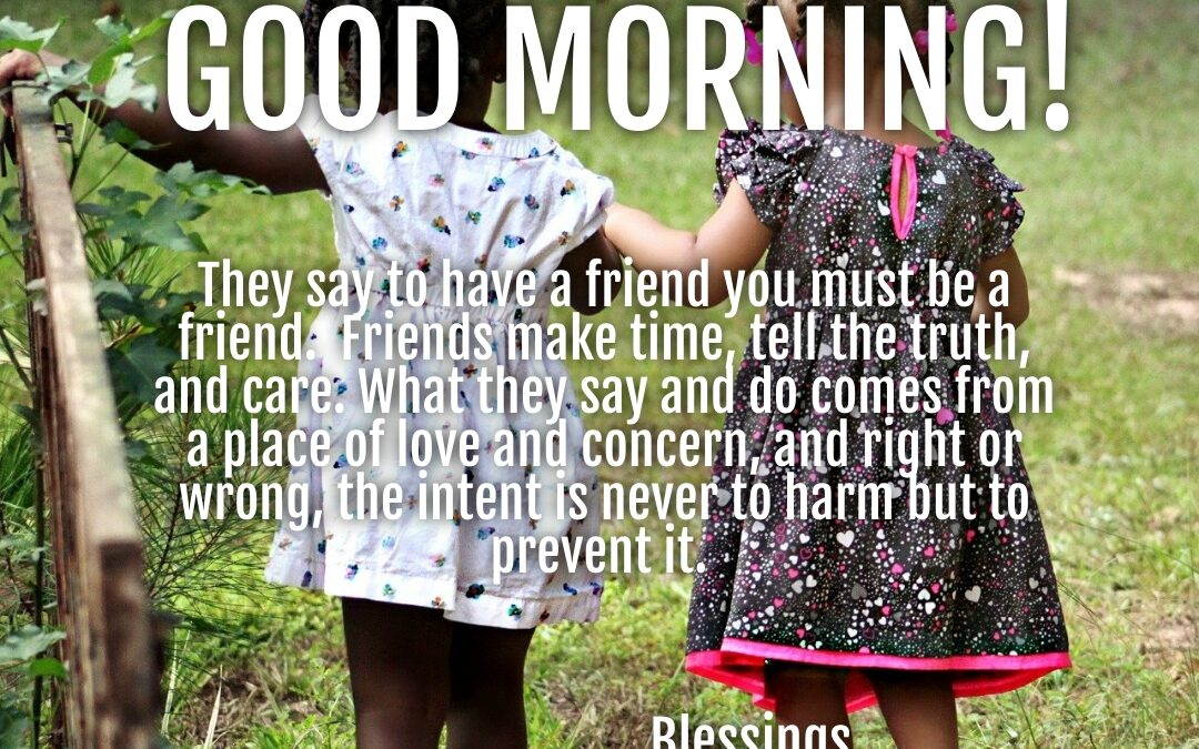 Good Morning: Be a Friend