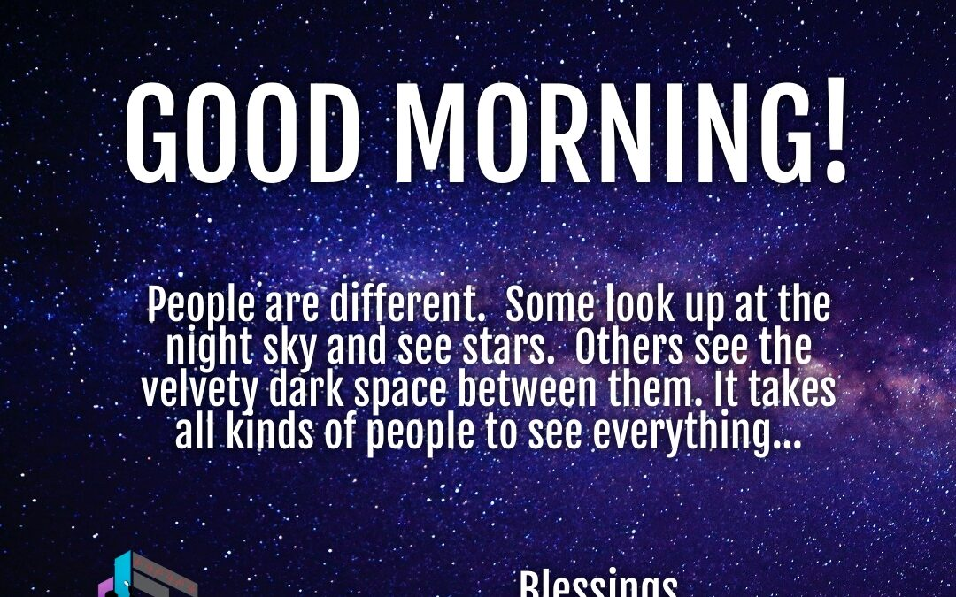 Good Morning:  See Value in Differences