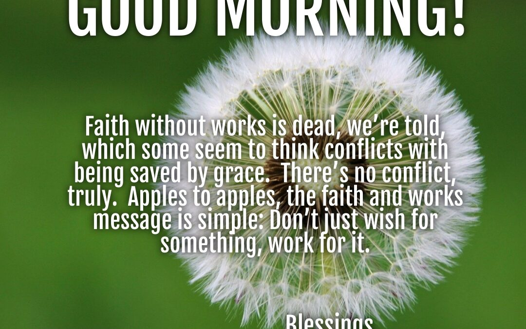 Good Morning:  Wish and Work