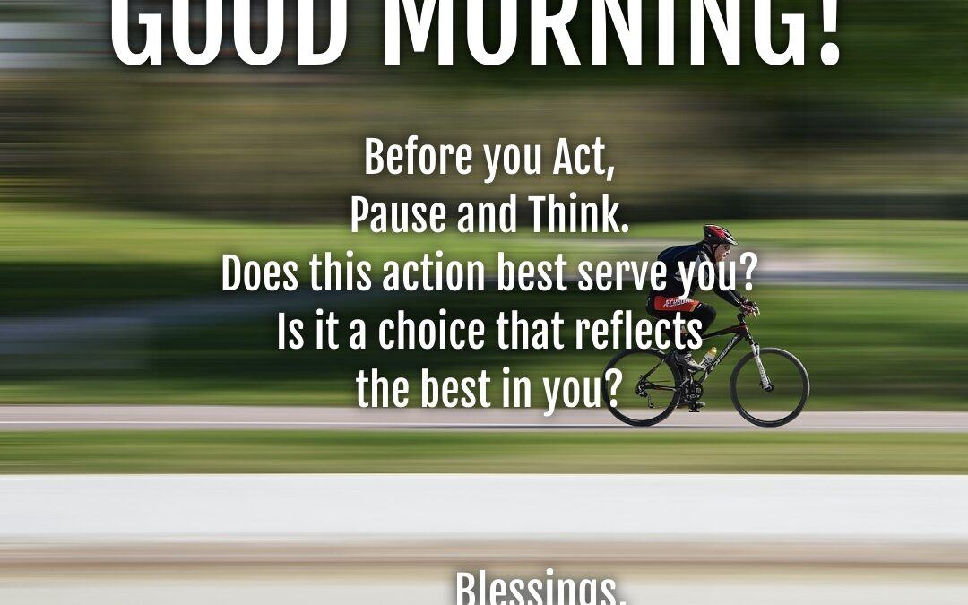 Good Morning:  Think