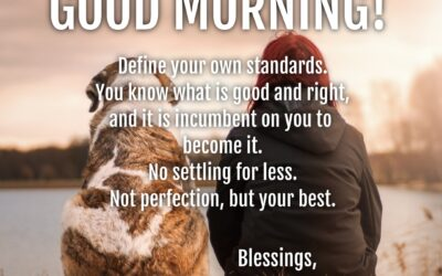 Good Morning:  Your Standards