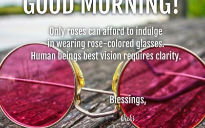 Good Morning:  Vision Requires Clarity