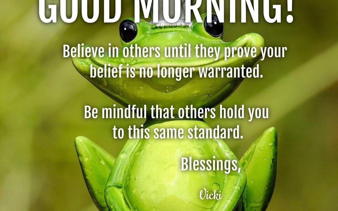 Good Morning:  Believe
