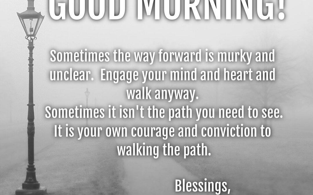 Good Morning:  Walk the Path