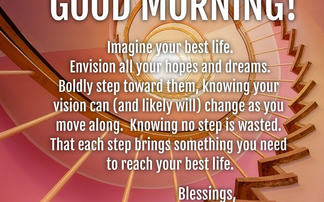 Good Morning:  Your Best Life