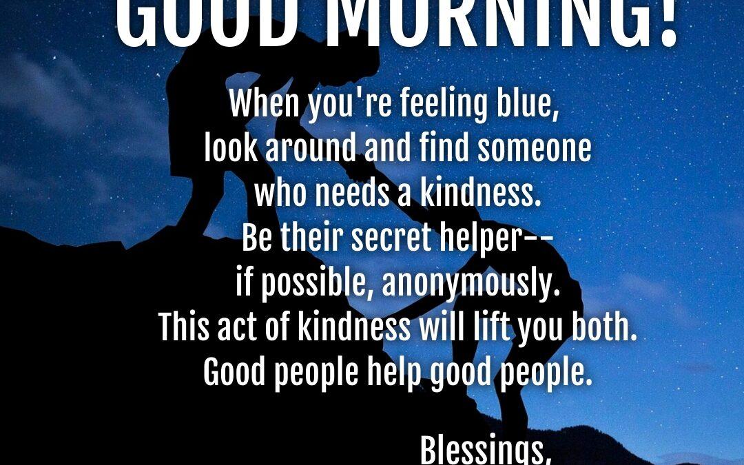 Good Morning:  Be a Secret Helper
