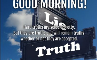 Good Morning:  Hard Truths