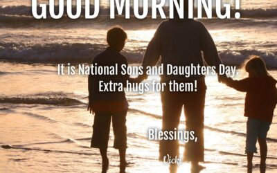Good Morning:  It's National Sons and Daughters Day!