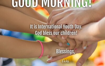 Good Morning:  It's International Youth Day!