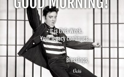 Good Morning:  It's Elvis Week!