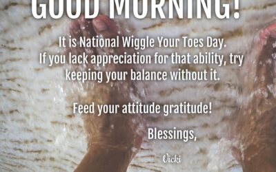 Good Morning:  It's National Wiggle Your Toes Day!