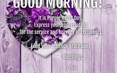 Good Morning:  It's Purple Heart Day!