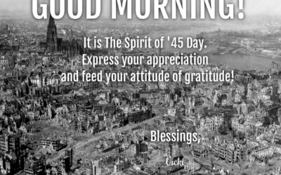 Good Morning:  It's Spirit of '45 Day!