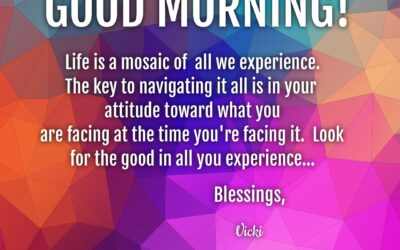 Good Morning:  Life is a Mosaic